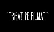 Tripat Pe Filmat video